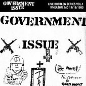 Live Bootleg Series Vol. 1: 11/18/1983 Wheaton, MD @ Glenmont Recreation Center by Government Issue