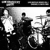 Live Bootleg Series Vol. 1: 08/01/1983 Chicago, IL @ Cubby Bear by Government Issue