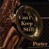 Can't Keep Still de Porter