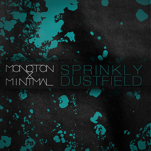 Sprinkly Dustfield - EP by Monoton
