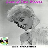 Love of Two Worlds by Various Artists