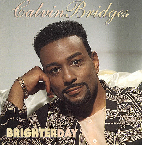 Brighter Day by Calvin Bridges