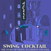 Swing Cocktail (The Story of Swing Accordion and Jazz) by Various Artists