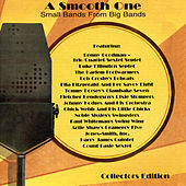 A Smoothe One - Small Bands From Big Bands von Various Artists