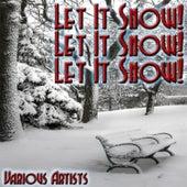 Let It Snow! Let It Snow! Let It Snow! de Various Artists