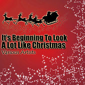 It's Beginning To Look A Lot Like Christmas de Various Artists