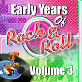 Early Years Of Rock 'N' Roll Volume 3 von Various Artists
