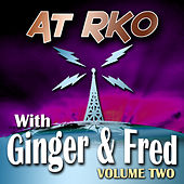 At RKO With Ginger And Fred Volume 2 by Various Artists