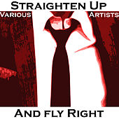 Straighten Up And Fly Right by Various Artists