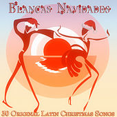 Blancas Navidades (30 Original Latin Christmas Songs) von Various Artists