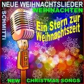 Neue Weihnachtslieder - New Christmas Songs - Weihnachten (Ein Stern zur Weihnachtszeit) de Schmitti