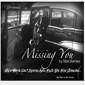 Missing You by Stan Barnes