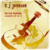 The Feel Sessions - Accoustic Set Vol. 3 de C.J. Johnson