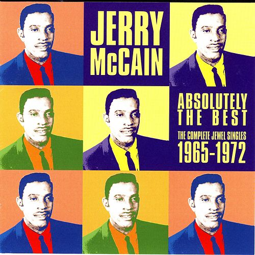 Abolutely The Best:  The Complete Jewel Singles 1965-1972 by Jerry McCain