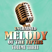 Unchained Melody Of The Fifties Volume 3 by Various Artists