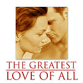 The Greatest Love Of All by Various Artists