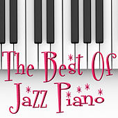 The Best of Jazz Piano by Various Artists