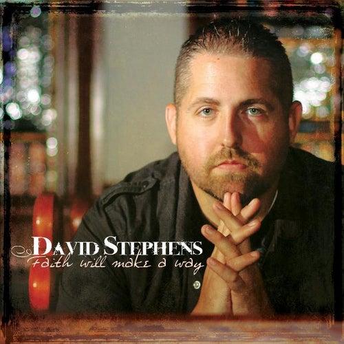 Faith Will Make a Way by David Stephens