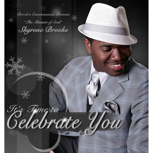 Celebrate You by Shyrone Brooks