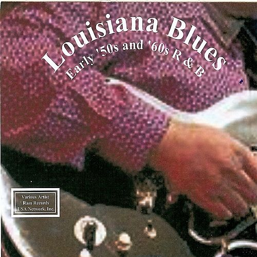 Louisiana Blues: Early '50s and '60s R & B by Various Artists