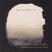 Castles, Kirks, & Caves by Abby Newton