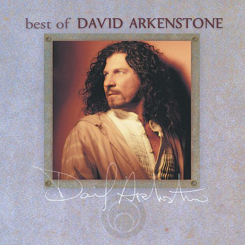 The Best Of David Arkenstone by David Arkenstone