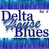 Delta House Blues Vol. 2 by Various Artists