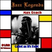 Jazz Legends (Légendes du jazz), Vol. 31/32: Max Roach - Quiet As It's Kept de Max Roach