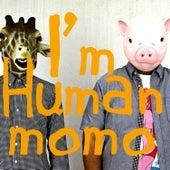 I'm HUMAN by Momo