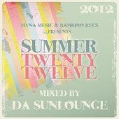 Myna Music & Bambino Recordings Presents Summer Twenty Twelve - Mixed By Da Sunlounge by Various Artists