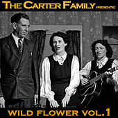 The Carter Family Presents Wild Flower Vol.1 by The Carter Family