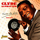 Twice As Nice 1959 - 1961 von Clyde McPhatter