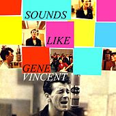 Sounds Like Gene Vincent de Gene Vincent