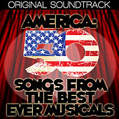 America: 50 Songs from the Best Ever Musicals by Various Artists