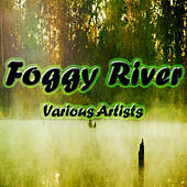 Foggy River by Various Artists