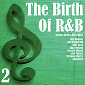 The Birth Of R&B, Vol. 2 by Various Artists