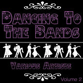 Dancing To The Bands Again, Vol. 2 von Various Artists