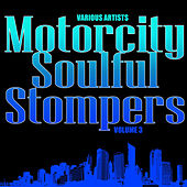 Motorcity Soulful Stompers Volume 3 de Various Artists