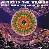 Moving Foundations and Outer Space by Music Is the Weapon