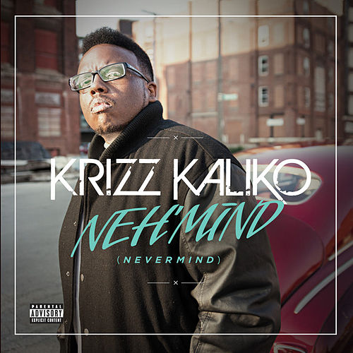 Neh'mind by Krizz Kaliko