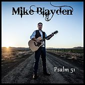 Psalm 51 by Mike Blayden