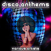 Disco Anthems by Various Artists