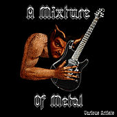 A Mixture Of Metal von Various Artists