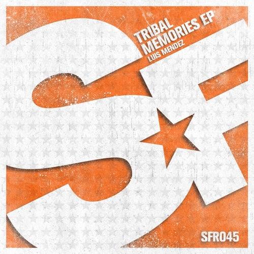 Tribal Memories EP by Luis Mendez