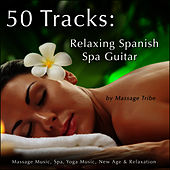 50 Tracks:  Relaxing Spanish Spa Guitar (Massage Music, Spa, Yoga Music, New Age & Relaxation) de Massage Tribe