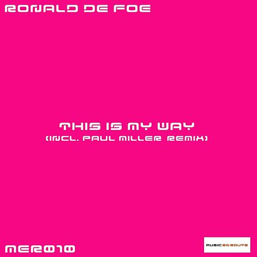 This Is My Way by Ronald de Foe
