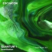 Quantum 1: Quantization - EP de Eschaton