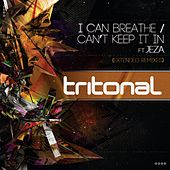 I Can Breathe / Can't Keep It In (Extended Remixes) (feat. Jeza) - Single by Tritonal