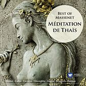 Méditation de Thais: Best of Massenet von Various Artists