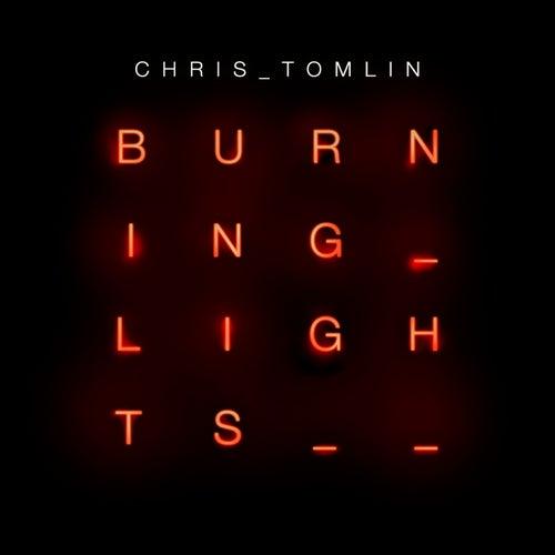 Burning Lights by Chris Tomlin